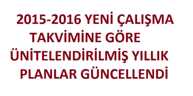 Yeni Çalışma Takvimine Göre 2015-2016 Yılı Ünitelendirilmiş Planlar Güncellendi