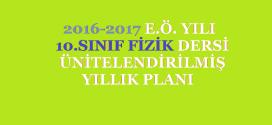2016-2017 10. Sınıf Fizik Dersi Ünitelendirilmiş Yıllık Planı